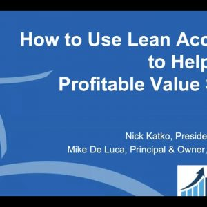 How to Use Lean Accounting to Help Design Profitable Value Streams