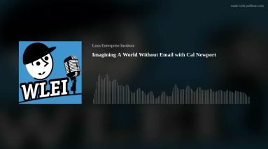 Imagining A World Without Email with Cal Newport