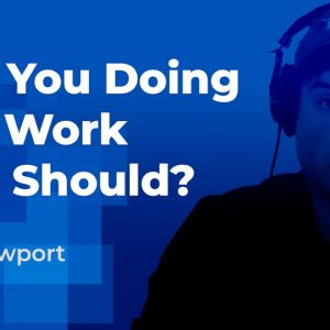 Are You Doing the Work that You Really Should Be Doing?