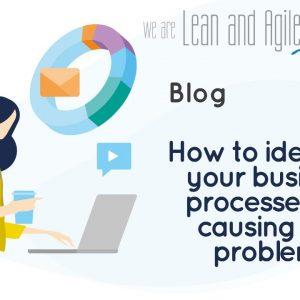 How to Identify if Your Business Processes Are Causing You Problems