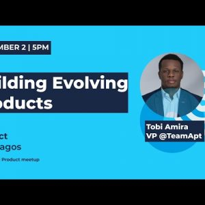 ProductTank Lagos : Building Evolving Products
