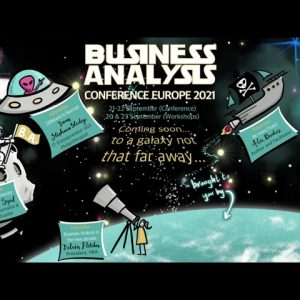 Join Us for the Virtual Business Analysis Conference Europe 20-23 September 2021