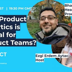 Why Product Analytics is critical for product teams?