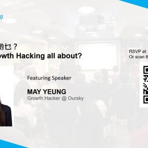 ProductTank Hong Kong: 成長黑客駭啲乜? What is Growth Hacking all about?