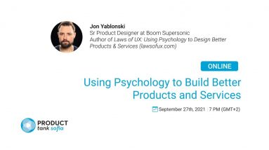 Using Psychology to Build Better Products and Services