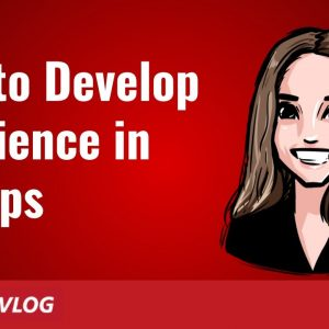 How to Develop Resilience in 4 Steps