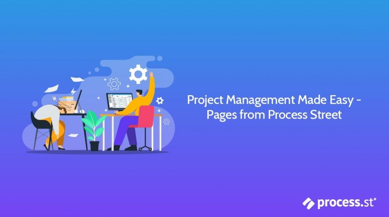 Project Management Made Easy - Pages from Process Street